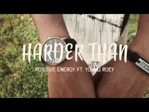 Positive Energy - Harder Than (Official Music Video) ft. Young Roey Mp3