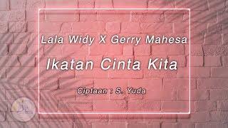 Gerry Mahesa, Lala Widy - Ikatan Cinta Kita - New Pallapa [Official Lirik Video]