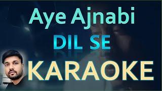 Aye Ajnabi (Dil Se) Without Chorus- Original Karaoke Track