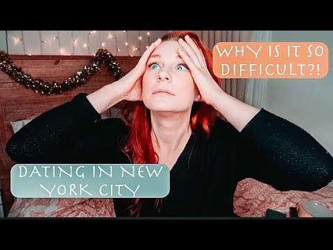 MY OPINION ON WHY DATING IN NEW YORK CITY IS SO TOUGH