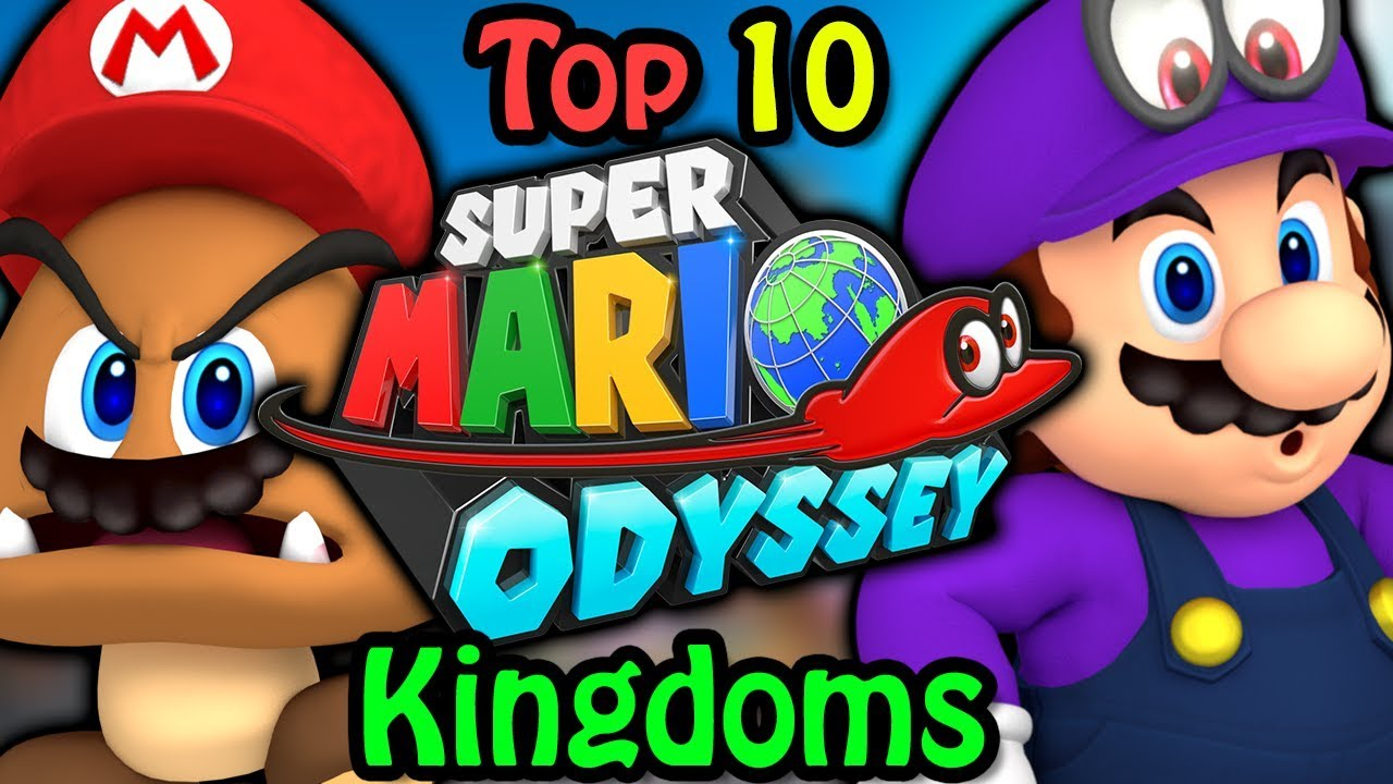 Top 10 Super Mario Odyssey Kingdoms Youtube