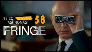 Te Lo Resumo Así Nomás#58 | Fringe