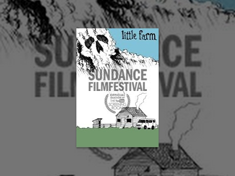 "Sundance Film Festival Classics ""Little Farm"""