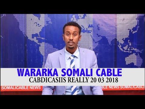 WARARKA SOMALI CABLE CABDICASIIS REALLY 20 03 2018