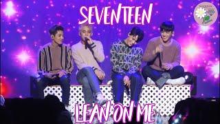 [LYRICS/SUB ESPAÑOL] SEVENTEEN - Lean On Me Live