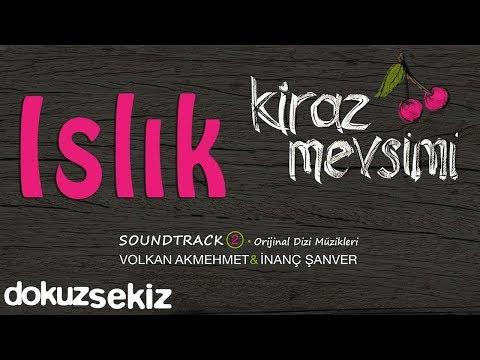 Islık - Volkan Akmehmet & İnanç Şanver (Kiraz Mevsimi Soundtrack 2)