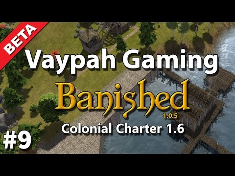 Banished: Colonial Charter 1.6 Beta | Part 9 | Water front property