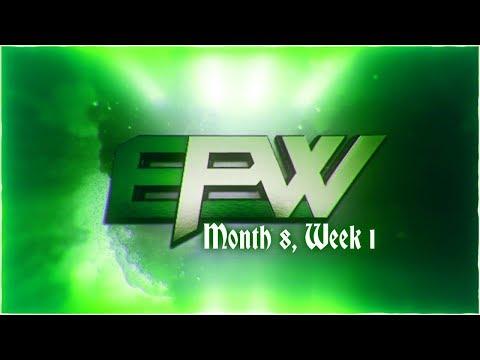 EPW: Month 8, Week 1