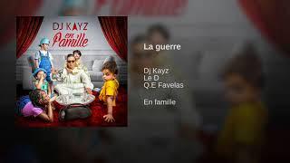 DJ Kayz - La guerre feat. Q.E Favelas & Le D