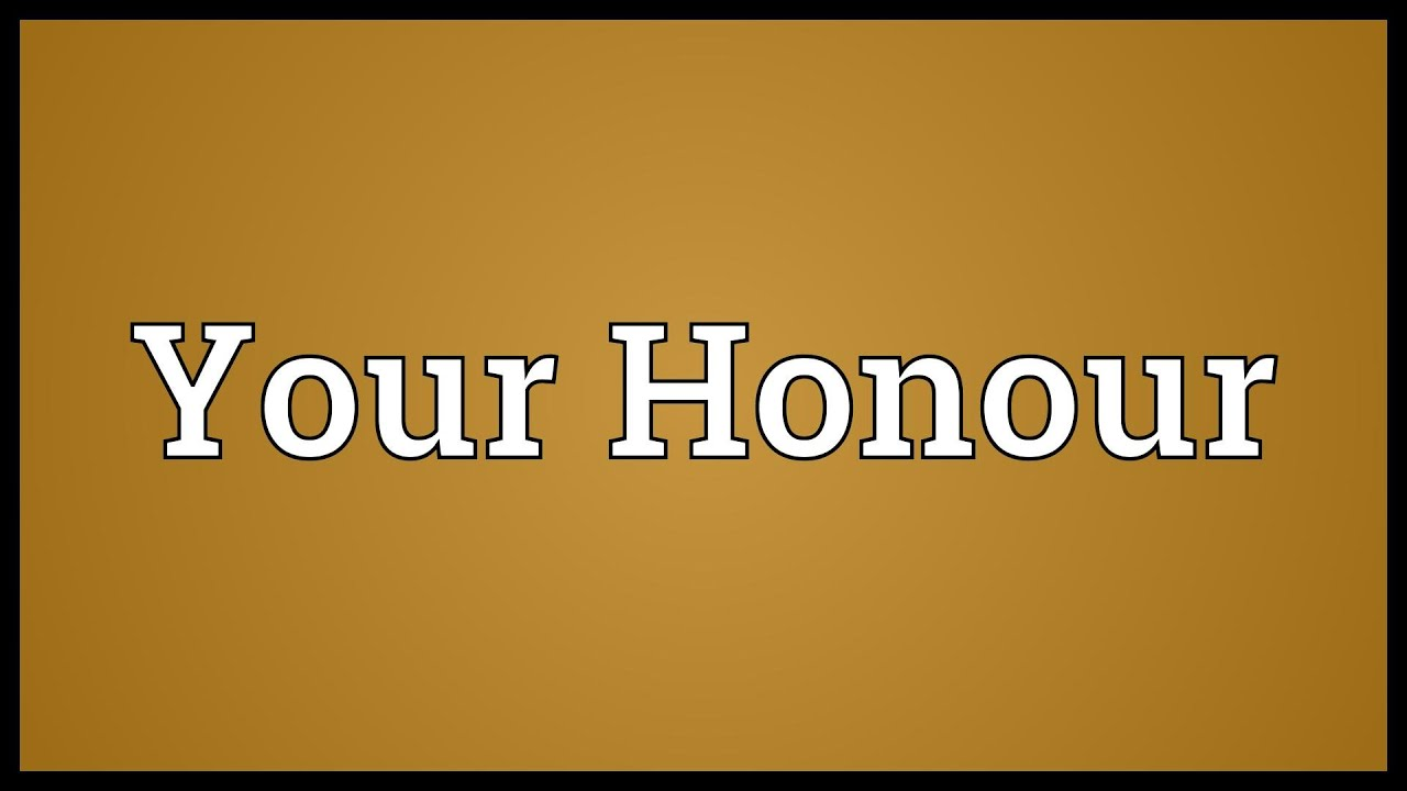 Your Honour Meaning - YouTube