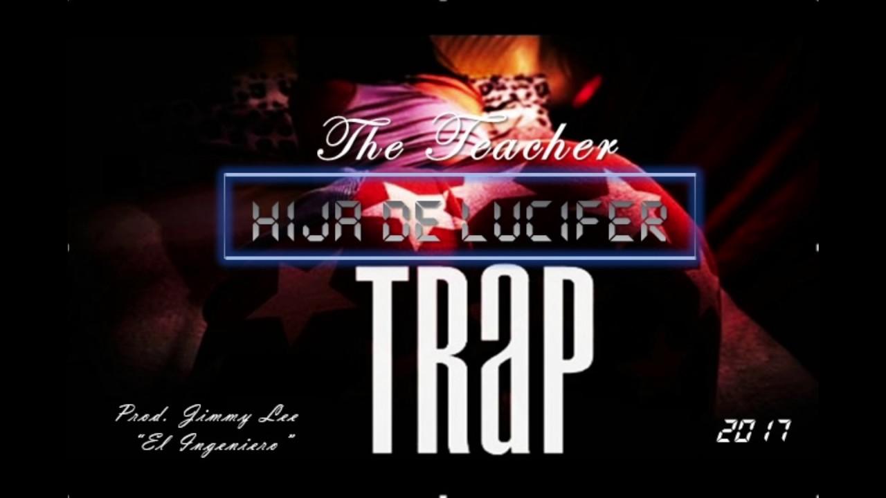 Hija de Lucifer - The Teacher (TRAP) - YouTube