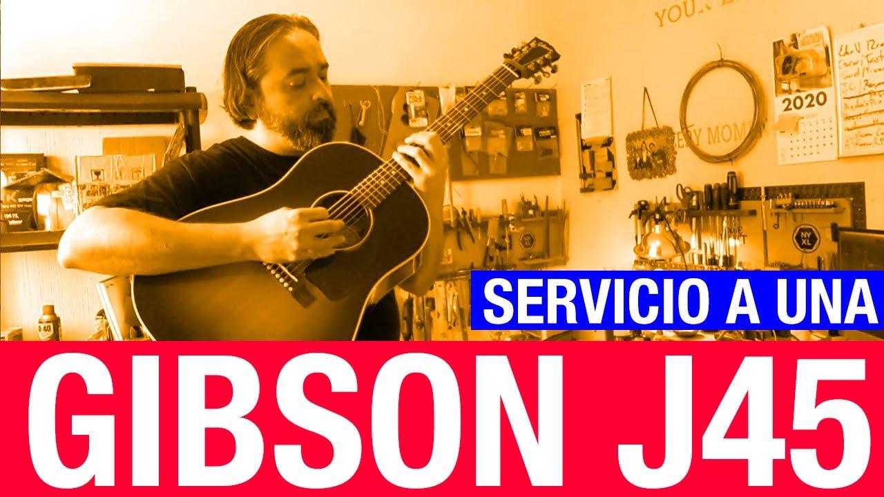Servicio a una Gibson J45 - Urquidi Guitars