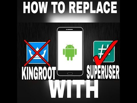 How To Replace Kingroot With SuperSU (2017 Updated Method)