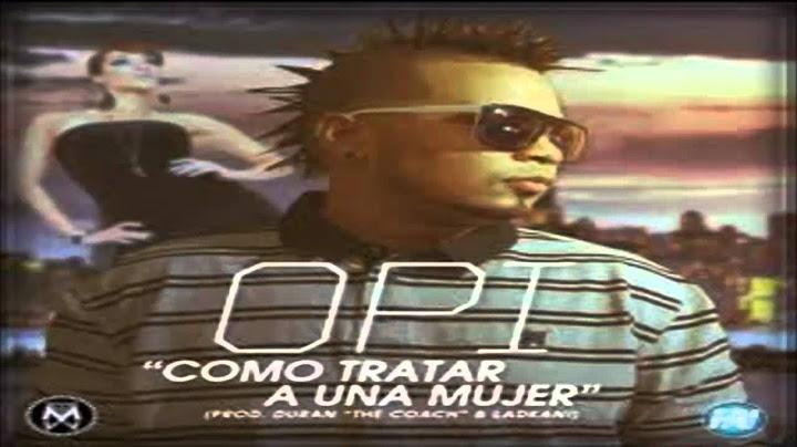 como tratar a una mujer  opi  the hit machine original reggaeton 2012dale like