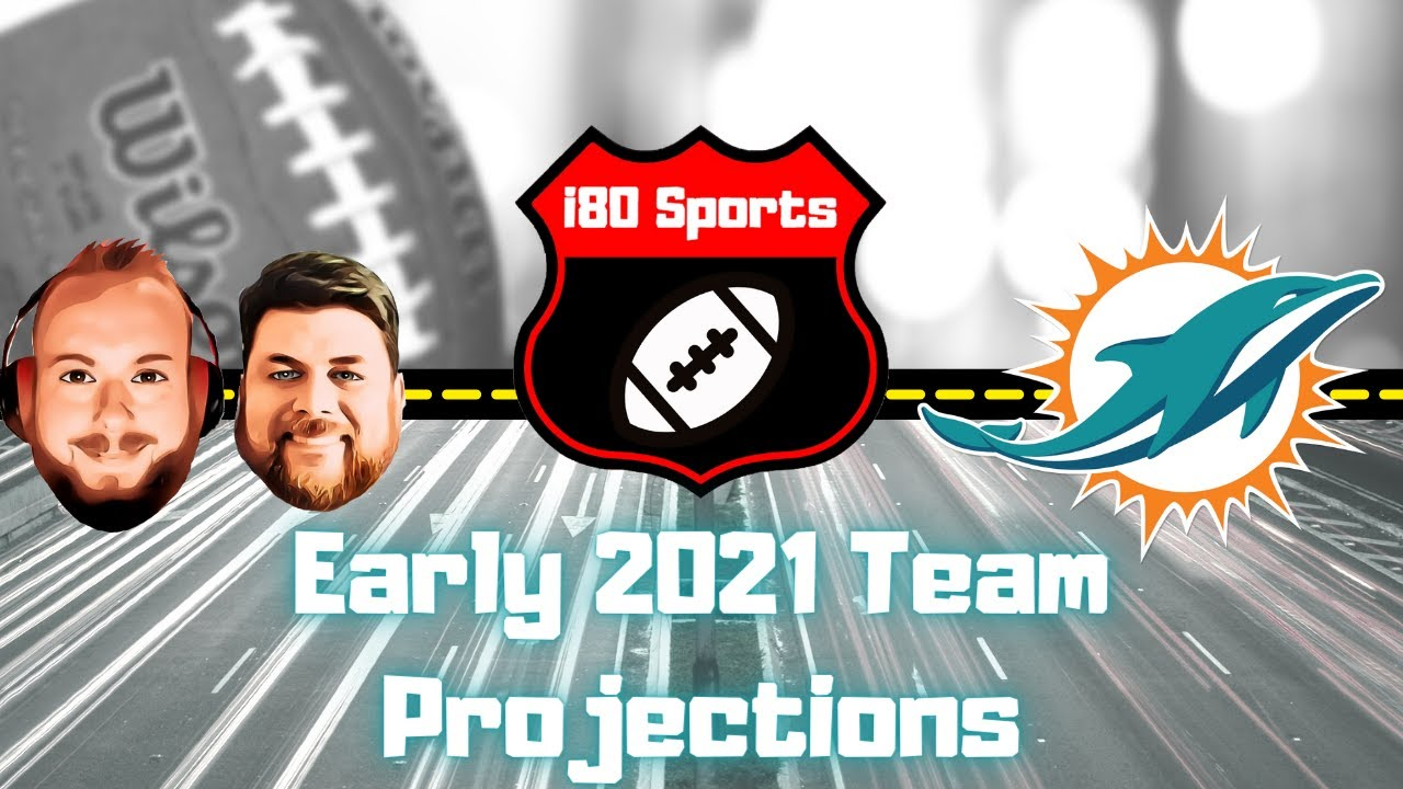 Early 2021 NFL Projections- Miami Dolphins