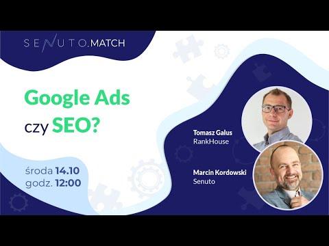 Webinar: Google Ads czy SEO? | SEO Match | Senuto