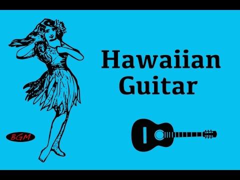 【Relaxing Hawaiian Guitar】Guitar Instrumental Music For Relax,Study,Work