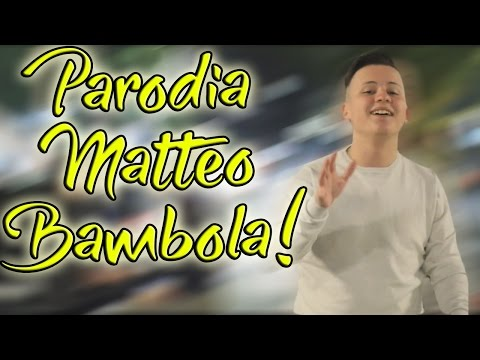 PARODIA ● Matteo - Bambola (Ufficiale 2017)