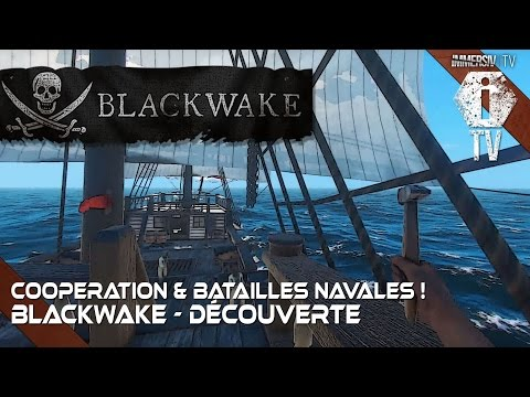 LA MARINE DE SA MAJESTE ! BlackWake - Gameplay Découverte - FR