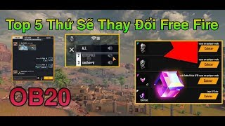 [FREE FIRE] Top 5 Things Will Change Free Fire In OB20 Version, Magic Box Event