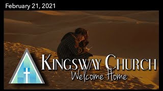 Kingsway Church Online - February 21, 2021