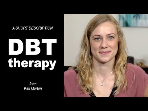 What is DBT Therapy? (dialectical behavior therapy) - Mental Health Videos with Kati Morton