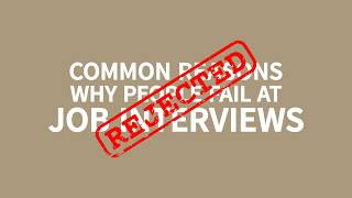 Reasons why people fail at job interviews - Career In Motion