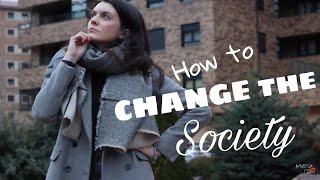 HOW TO CHANGE THE SOCIETY || CÓMO CAMBIAR LA SOCIEDAD || FILMTIZENS