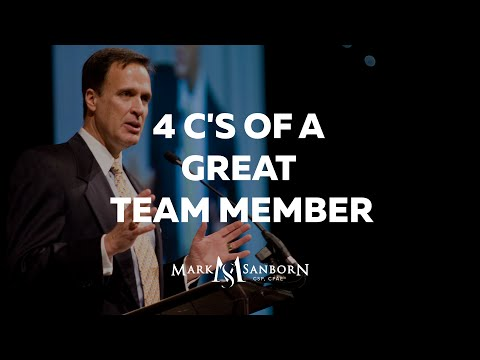 4 C's of a Great Team Member | Mark Sanborn | Top Leadership Speaker | Top Keynote Speaker