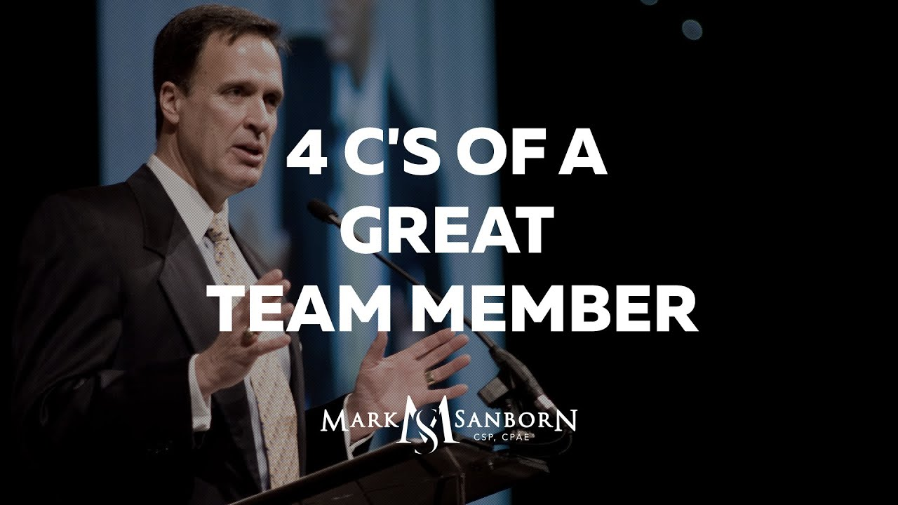 4 c s of a great team member mark sanborn top leadership 4 c s of a great team member mark sanborn top leadership speaker top keynote speaker