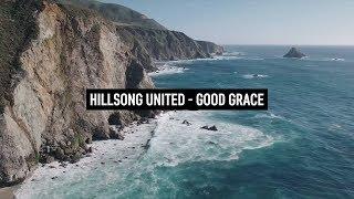 HILLSONG UNITED - Good Grace (Lyric Video)