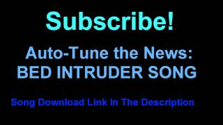 BED INTRUDER SONG AUTO-TUNE + Download Link + Lyrics