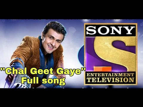 SONY TV  ''Chal Geet Gaye'' Full Song || Sonu Nigam and Shreya Ghosal