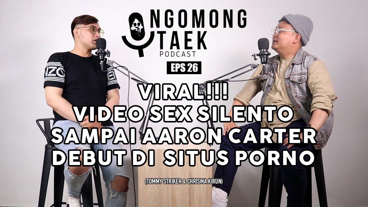 VIRAL!VIDEO SEX SILENTO SAMPAI AARON CARTER DEBUT DISITUS PORNO   NGOMONG TAEK EPS 26 (TAMARA&KI