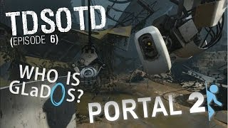 Portal 2 Who Is GLaDOS THE DARKER SIDE OF