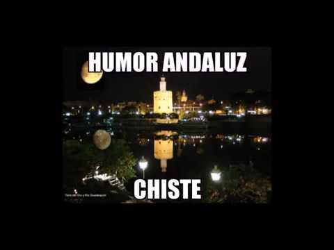 Chiste N°01: Chiste de Andalucia (Humor Andaluz)