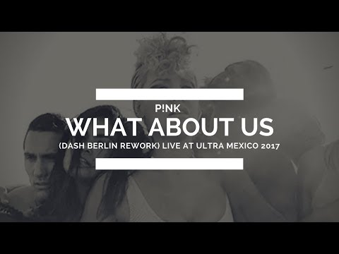 P!nk - What About Us (Dash Berlin Rework) [Live @ UMF Mexico 2017]