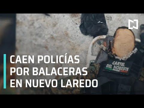 Detienen a policías involucrados en balaceras en Nuevo Laredo - En Punto