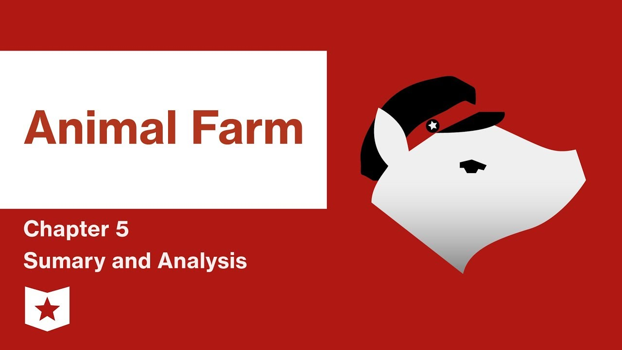 Animal Farm Chapter 5 Summary And Analysis George Orwell Youtube