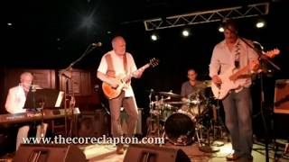 """Old Love: performed by   ""The~CORE : Eric Clapton Tribute Band"""