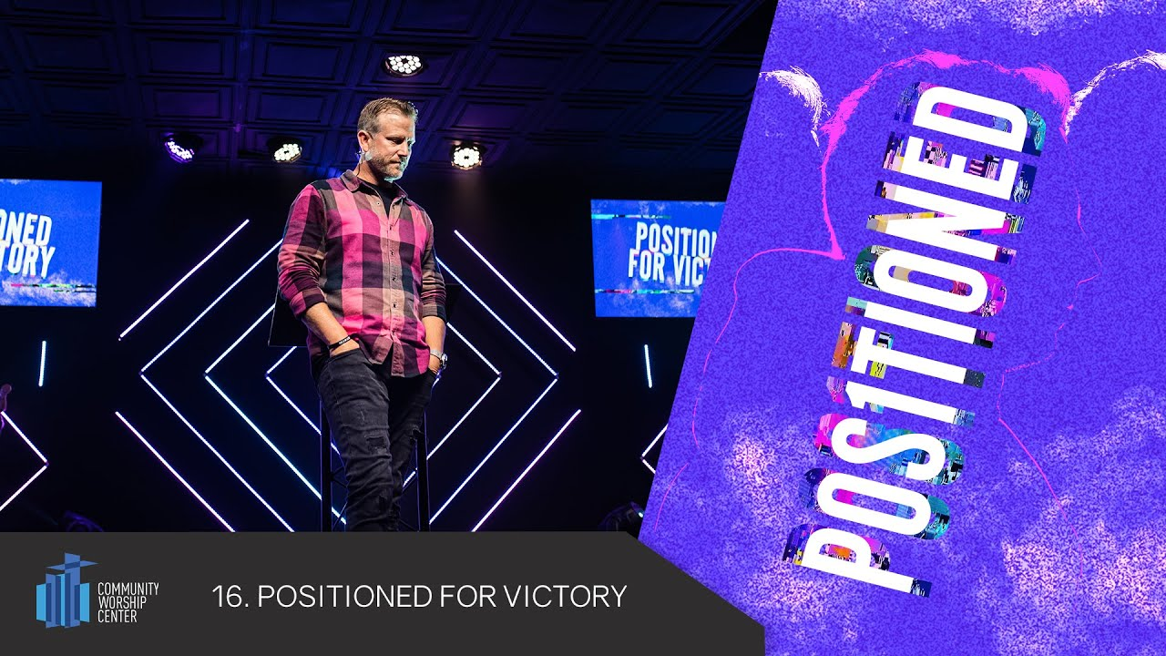 Positioned For Victory | Positioned | Pastor Keith Deal