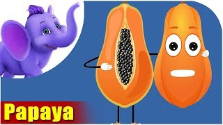 Papaya Fruit Rhyme for Children, Papaya Cartoon Fruits Song for Kids