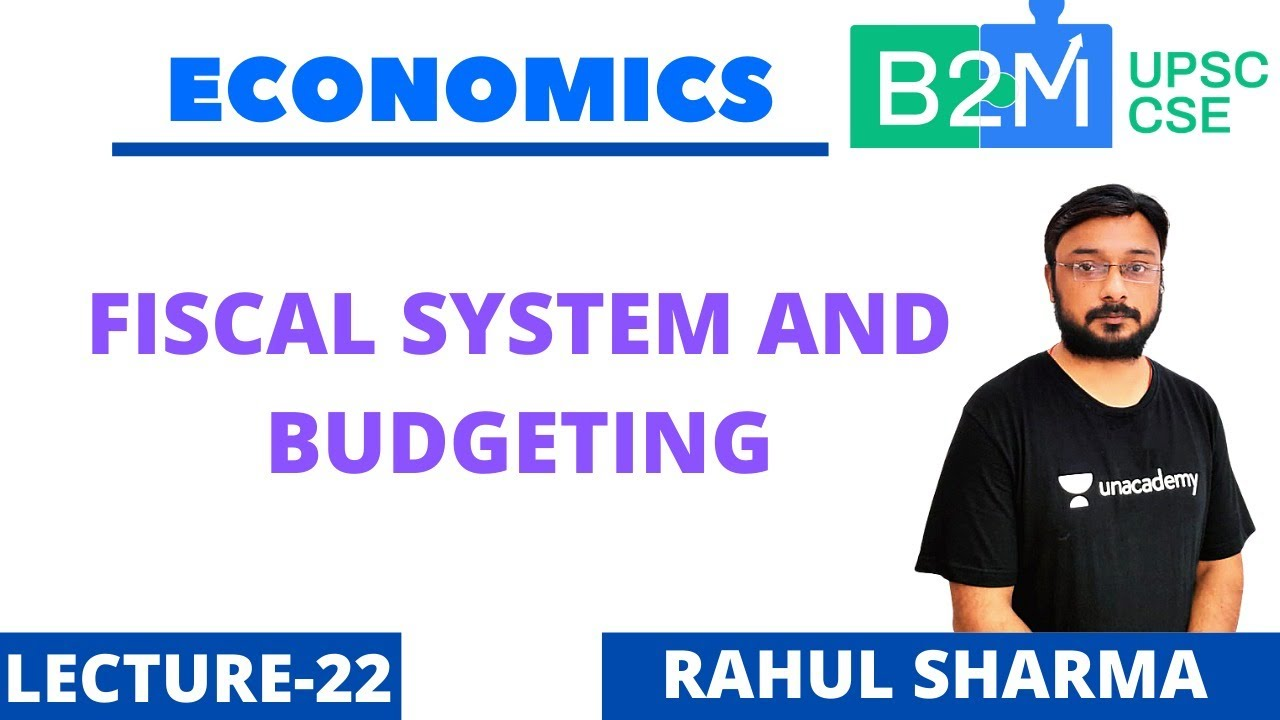Fiscal System and Budgeting | Part-3 | UPSC CSE 2020/2021 | Rahul Sharma