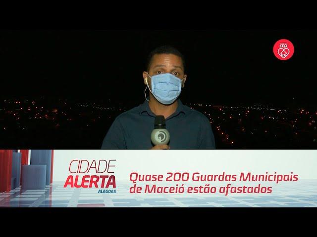 Covid-19: Quase 200 Guardas Municipais de Maceió estão afastados