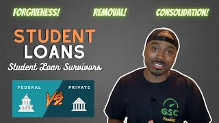 Student Loan Forgiveness, Consolidation and Aid | Private vs Federal Student Loans