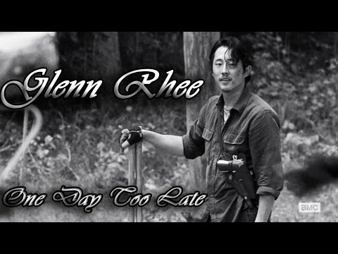 Glenn Rhee Tribute | One Day Too Late | The Walking Dead (Music Video)
