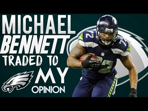 Seattle Seahawks Trade Michael Bennett to the Philadelphia Eagles! NFL Trade Reaction and Opinion