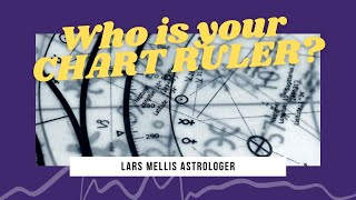 Understanding who is your CHART RULER??   Ruling Planet to Ascendant (RISING SIGN) in ASTROLOGY