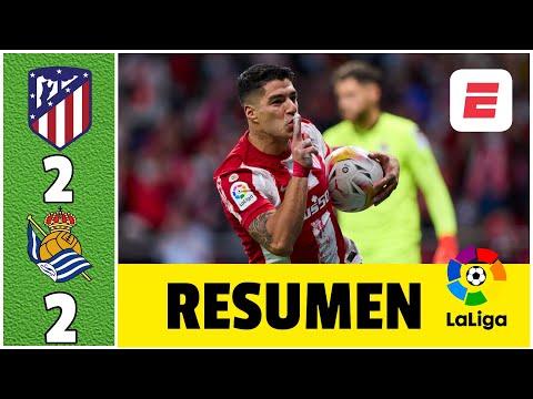 Atlético de Madrid 2-2 Real Sociedad. PISTOLERO AL RESCATE Doblete de Suárez para empatar   La Liga