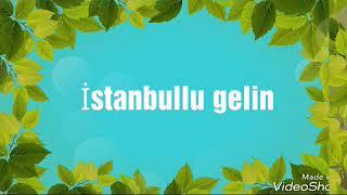İstanbullu gelin Faruk Süreyya (Özcan Deniz Aslı Enver)G.B.D(Emre Ubeyli Tuğçe Yılmaz)Kalbim Klip